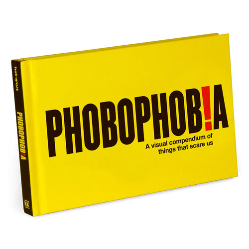 Phobophobia: A Visual Compendium of Things That Scare Us (Hardcover)